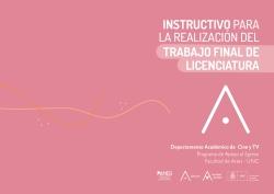 Instructivo para la realización del Trabajo final de Licenciatura. Departamento de cine y TV.
