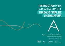 Instructivo para la realización del trabajo final e la licenciatura. Departamento Académico de Música.