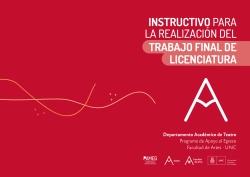 Instructivo para la realización del Trabajo Final de Licenciatura. Departamento de Teatro.