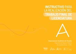Instructivo para la realización del trabajo final e la licenciatura. Departamento Académico de Artes Visuales